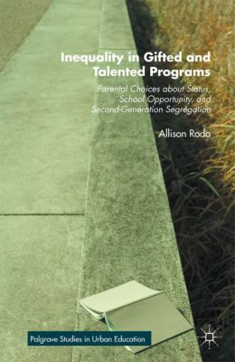 Palgrave Studies in Urban Education: Inequality in Gifted and Talented Programs, Allison Roda