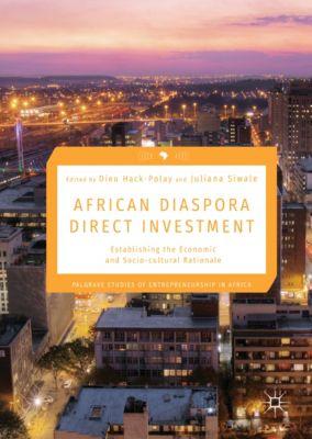 Palgrave Studies of Entrepreneurship in Africa: African Diaspora Direct Investment