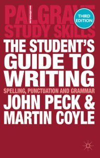 Palgrave Study Skills: Student's Guide to Writing, Martin Coyle, John Peck