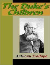 Palliser: The Duke's Children, Anthony Trollope