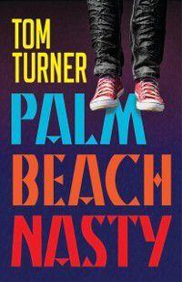 Palm Beach Nasty, Tom Turner