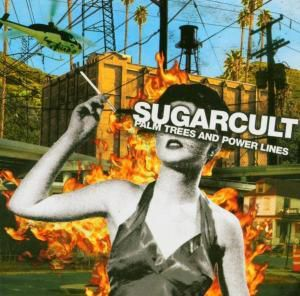 Palm Trees And Power Lines, Sugarcult