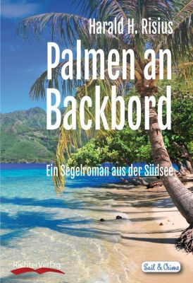 Palmen an Backbord - Harald H. Risius |