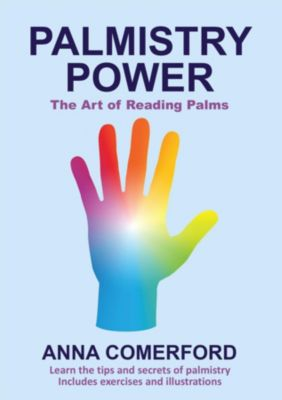 Palmistry Power - The Art of Reading Palms, Anna Comerford