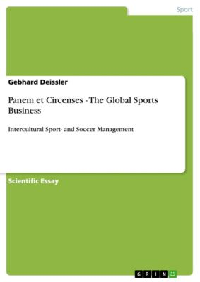 Panem et Circenses - The Global Sports Business, Gebhard Deissler