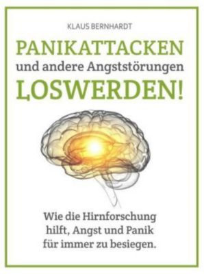 Panikattacken und andere Angststörungen loswerden!, Klaus Bernhardt