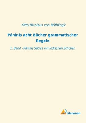 Pâninis acht Bücher grammatischer Regeln