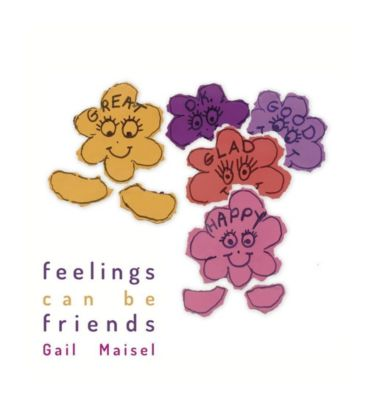 Panoma Press: Feelings Can be Friends, Gail Maisel