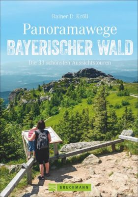 Panoramawege Bayerischer Wald - Rainer D. Kröll pdf epub