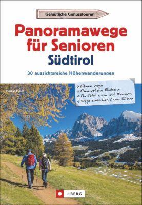 Panoramawege für Senioren Südtirol - Markus Meier |