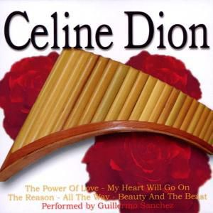 Panpipes Play Celine Dion, Guillermo Sanchez