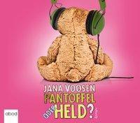 Pantoffel oder Held?, 6 Audio-CDs, Jana Voosen