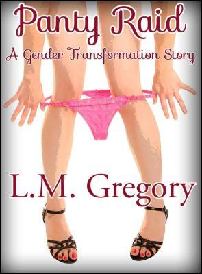 Panty Raid, L.M. Gregory