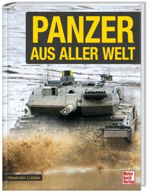 Panzer aus aller Welt - Alexander Lüdeke |