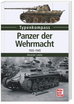Panzer der Wehrmacht - Alexander Lüdeke |