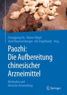 Paozhi: Die Aufbereitung chinesischer Arzneimittel