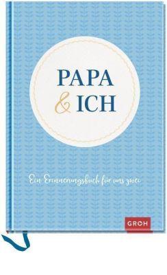 Papa & ich: Ein Erinnerungsbuch für uns zwei