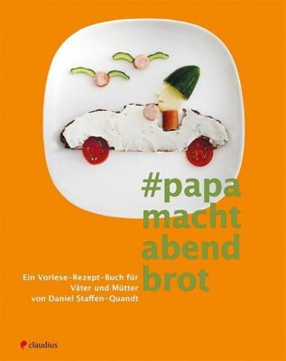 Papa macht Abendbrot - Daniel Staffen-Quandt  