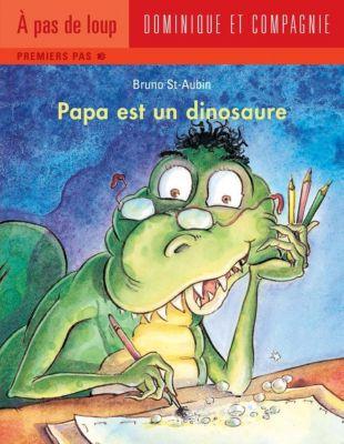 Papa: Papa est un dinosaure, Bruno St-Aubin