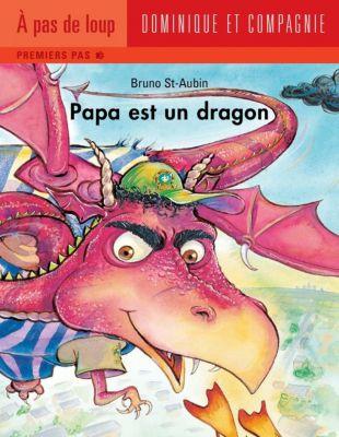 Papa: Papa est un dragon, Bruno St-Aubin