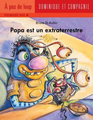 Papa: Papa est un extraterrestre, Bruno St-Aubin
