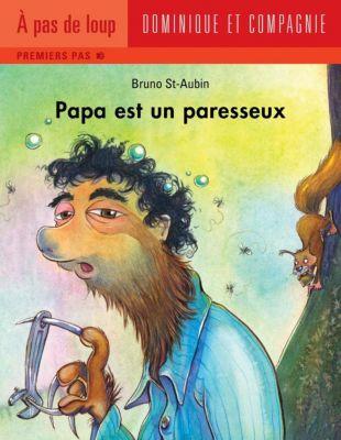 Papa: Papa est un paresseux, Bruno St-Aubin