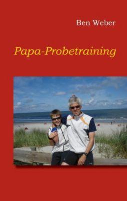 Papa-Probetraining, Ben Weber