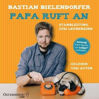 Papa ruft an, 4 Audio-CDs, Bastian Bielendorfer