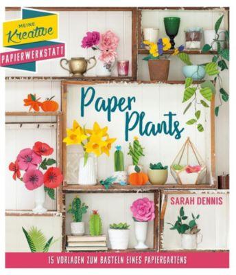 Paper Plants - Sarah Dennis |