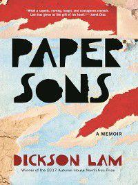 Paper Sons: A Memoir, Dickson Lam