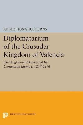 Papers of Thomas Jefferson, Second Series: Diplomatarium of the Crusader Kingdom of Valencia, Robert Ignatius Burns