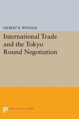 Papers of Thomas Jefferson, Second Series: International Trade and the Tokyo Round Negotiation, Gilbert R. Winham