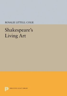 Papers of Thomas Jefferson, Second Series: Shakespeare's Living Art, Rosalie Littell Colie