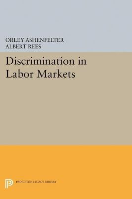 Papers of Thomas Jefferson, Second Series: Discrimination in Labor Markets, Orley Ashenfelter, Albert Rees