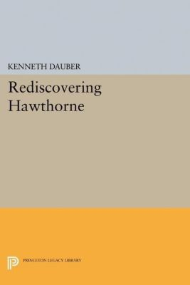Papers of Thomas Jefferson, Second Series: Rediscovering Hawthorne, Kenneth Dauber