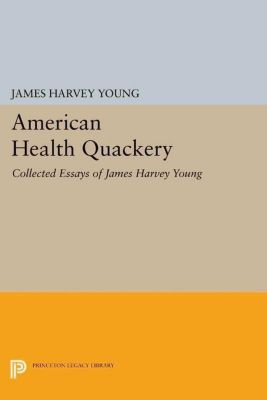 Papers of Thomas Jefferson, Second Series: American Health Quackery, James Harvey Young