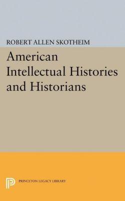 Papers of Thomas Jefferson, Second Series: American Intellectual Histories and Historians, Robert Allen Skotheim