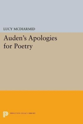 Papers of Thomas Jefferson, Second Series: Auden's Apologies for Poetry, Lucy Mcdiarmid