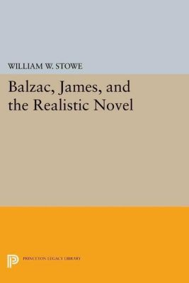 Papers of Thomas Jefferson, Second Series: Balzac, James, and the Realistic Novel, William W. Stowe