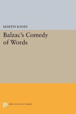 Papers of Thomas Jefferson, Second Series: Balzac's Comedy of Words, Martin Kanes
