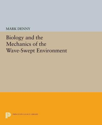Papers of Thomas Jefferson, Second Series: Biology and the Mechanics of the Wave-Swept Environment, Mark Denny