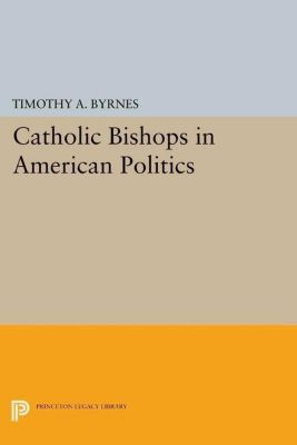 Papers of Thomas Jefferson, Second Series: Catholic Bishops in American Politics, Timothy A. Byrnes