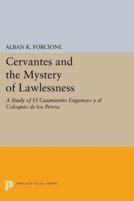 Papers of Thomas Jefferson, Second Series: Cervantes and the Mystery of Lawlessness, Alban K. Forcione