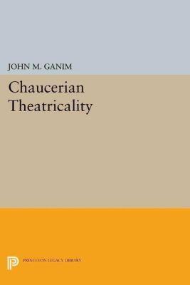 Papers of Thomas Jefferson, Second Series: Chaucerian Theatricality, John M. Ganim