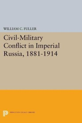Papers of Thomas Jefferson, Second Series: Civil-Military Conflict in Imperial Russia, 1881-1914, William C. Fuller