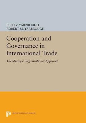 Papers of Thomas Jefferson, Second Series: Cooperation and Governance in International Trade, Robert M. Yarbrough, Beth V. Yarbrough