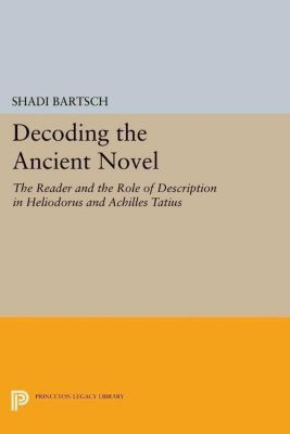 Papers of Thomas Jefferson, Second Series: Decoding the Ancient Novel, Shadi Bartsch