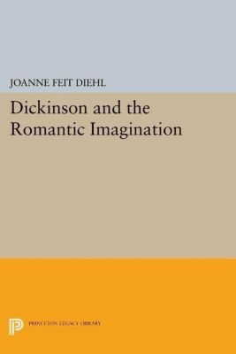 Papers of Thomas Jefferson, Second Series: Dickinson and the Romantic Imagination, Joanne Feit Diehl