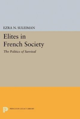 Papers of Thomas Jefferson, Second Series: Elites in French Society, Ezra N. Suleiman