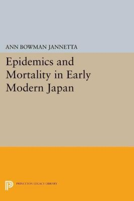 Papers of Thomas Jefferson, Second Series: Epidemics and Mortality in Early Modern Japan, Ann Bowman Jannetta